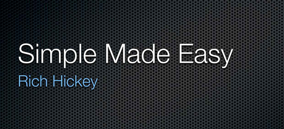 Simple Made Easy by Rich Hickey